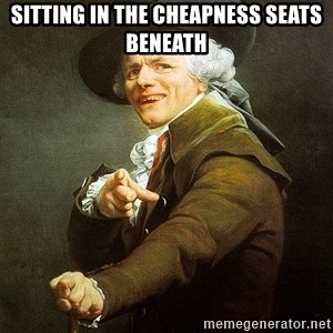 Ducreux - Sitting in the cheapness seats beneath