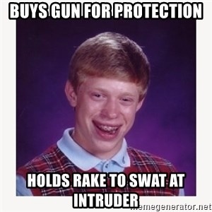 nerdy kid lolz - buys gun for protection holds rake to swat at intruder