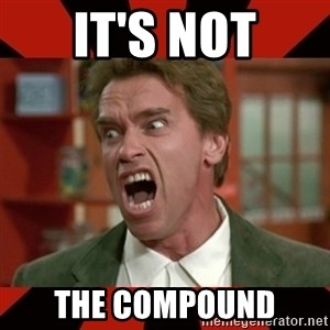 Arnold Schwarzenegger 1 - IT'S NOT THE COMPOUND