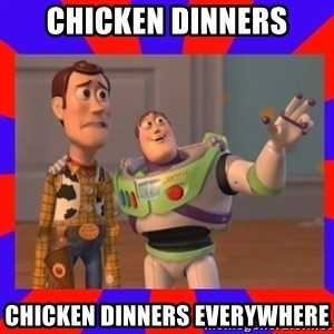 Everywhere - Chicken Dinners chicken dinners everywhere