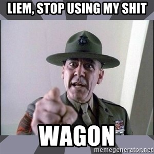R. Lee Ermey - LIEM, STOP USING MY SHIT WAGON