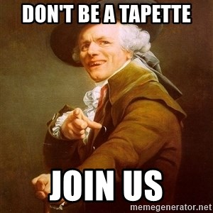 Joseph Ducreux - Don't be a tapette Join us