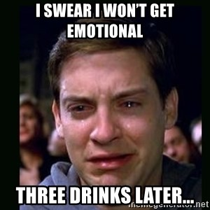 crying peter parker - I swear I won't get emotional Three drinks later...