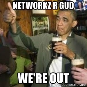 obama beer - Networkz r gud we're out
