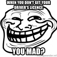 Troll Face in RUSSIA! - when you don't get your driver's licence you mad?
