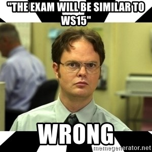 """Dwight from the Office - """"The exam will be similar to WS15"""" WRONG"""