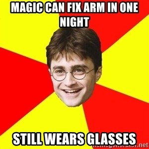 cheeky harry potter - Magic can fix arm in one night Still wears glasses