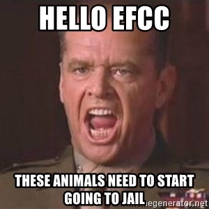 Jack Nicholson - You can't handle the truth! - Hello efcc  These Animals need to start going to jail