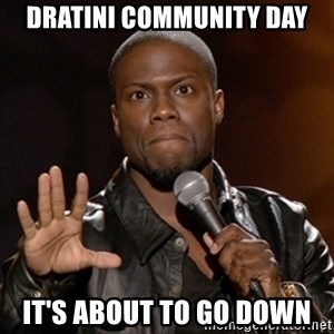 Kevin Hart - Dratini Community Day It's About to go Down