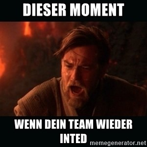 "Obi Wan Kenobi ""You were my brother!"" - Dieser Moment Wenn dein team wieder inted"