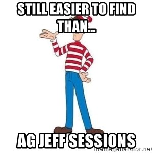 Where's Waldo - Still Easier to find than...  AG Jeff Sessions