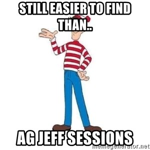 Where's Waldo - Still easier to find than.. AG JEFF SESSIONS