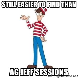 Where's Waldo - Still easier to find than AG JEFF SESSIONS