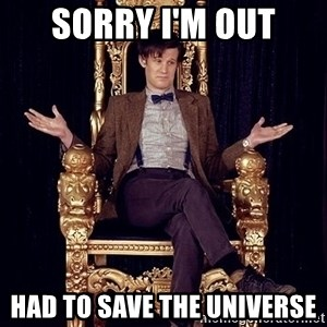 Hipster Doctor Who - Sorry I'm out Had to save the universe