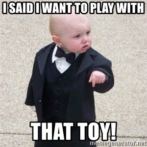 Mafia Baby - I said I want to play with THAT toy!