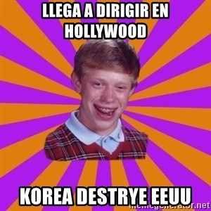 Unlucky Brian Strikes Again - llega a dirigir en hollywood korea destrye EEUU