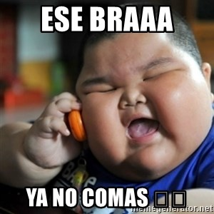 fat chinese kid - Ese braaa  Ya no comas 😦😦
