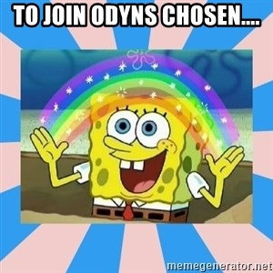 Spongebob Imagination - to join odyns chosen....