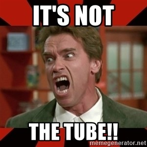 Arnold Schwarzenegger 1 - It's Not The Tube!!