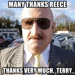 Terry Tibbs - Many thanks Reece Thanks very much,  Terry