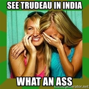 Laughing Girls  - See Trudeau in India What an Ass