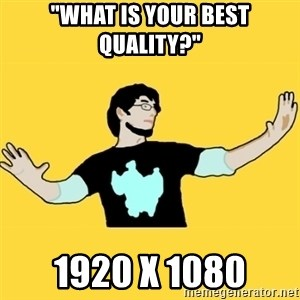 """SCuta - """"What is your best quality?"""" 1920 x 1080"""