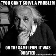"einstein bhai - ""You Can't Solve a Problem On The Same Level It Was Created"