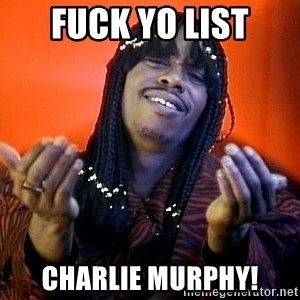 Rick James its friday - Fuck yo list Charlie Murphy!