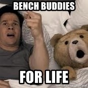 Ted Thunder Buddies - Bench Buddies For Life