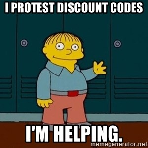 Ralph Wiggum - I protest discount codes I'm helping.