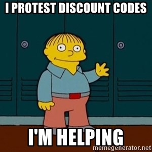 Ralph Wiggum - I protest discount codes I'm helping