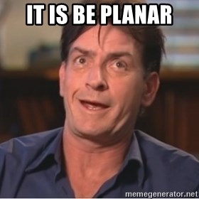 Sheen Derp - it is be planar