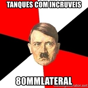 Advice Hitler - tanques com incruveis 80mmlateral