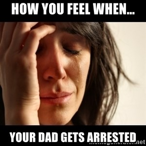 crying girl sad - how you feel when... your dad gets arrested
