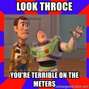 Everywhere - Look Throce You're terrible on the meters