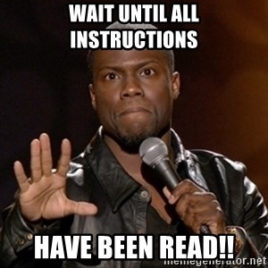 Kevin Hart - Wait until all instructions have been read!!