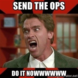 Arnold Schwarzenegger 1 - SEND THE OPS DO IT NOWWWWWW