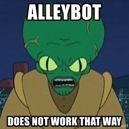 Morbo - alleybot does not work that way