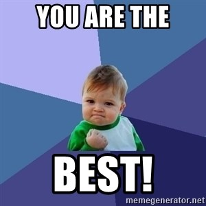 Success Kid - you are the BEST!