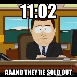 south park aand it's gone - 11:02 aaand they're sold out