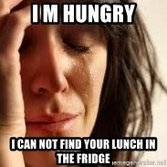 Crying lady - I m hungry I can not find your lunch in the fridge