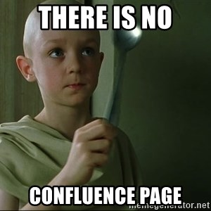 There is no spoon - There is no confluence PAGE