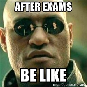 What If I Told You - After exams  Be like