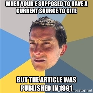Bear Grylls - when your'e supposed to have a current source to cite but the article was published in 1991