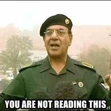 Baghdad Bob - You are not reading this