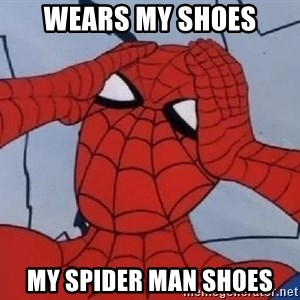 Spider Man - WEARS MY SHOES MY SPIDER MAN SHOES