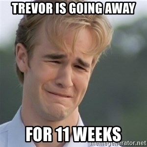 Dawson's Creek - Trevor is going away for 11 weeks