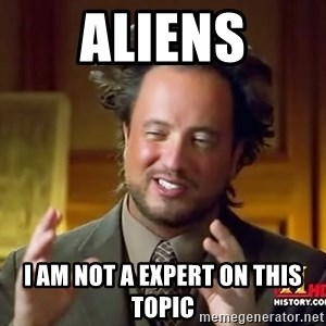 Ancient Aliens - Aliens I am not a expert on this topic
