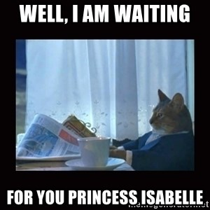 i should buy a boat cat - WEll, I am waiting  For you Princess isabelle