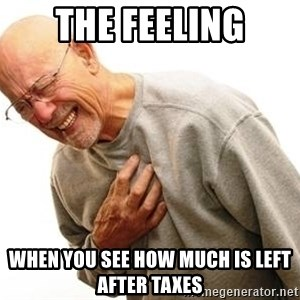 Old Man Heart Attack - the feeling when you see how much is left after taxes
